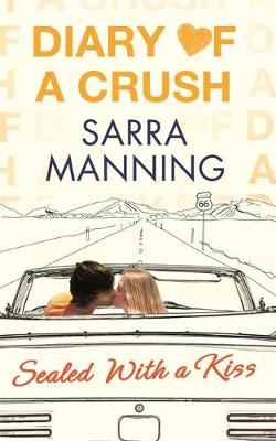 Diary of a Crush: Sealed With a Kiss: Number 3 in series - Diary of a Crush (Paperback)