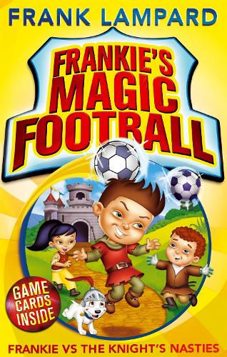 Frankie's Magic Football: Frankie vs The Knight's Nasties: Book 5 - Frankie's Magic Football (Paperback)