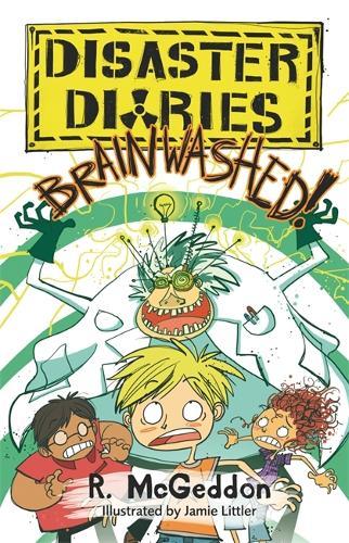 Disaster Diaries: BRAINWASHED!: Book 3 - Disaster Diaries (Paperback)