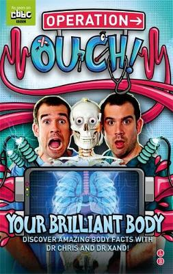 Operation Ouch: Your Brilliant Body: Book 1 - Operation Ouch (Hardback)