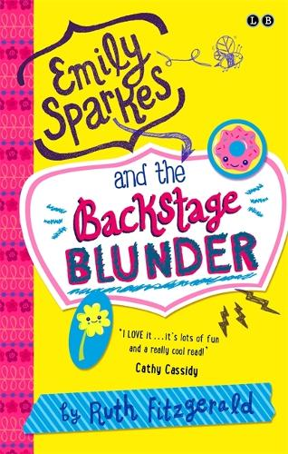 Emily Sparkes and the Backstage Blunder: Book 4 - Emily Sparkes (Paperback)