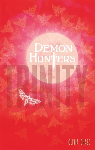 Demon Hunters: Trinity: Book 1 - Demon Hunters (Paperback)