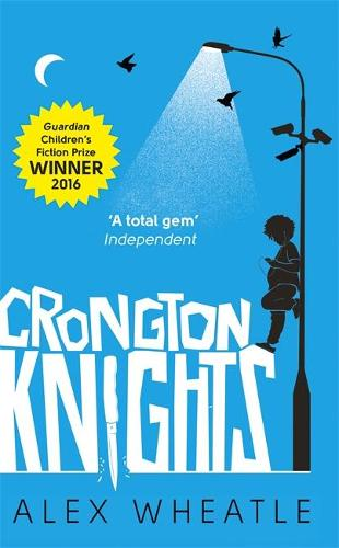 Crongton Knights: Winner of the Guardian Children's Fiction Prize - Crongton (Paperback)