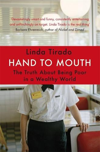 Hand to Mouth: The Truth About Being Poor in a Wealthy World (Paperback)
