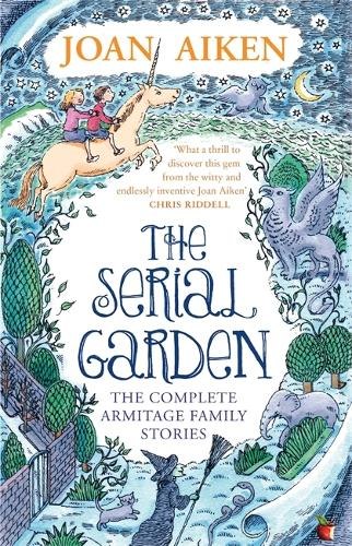 The Serial Garden: The Complete Armitage Family Stories - Virago Modern Classics (Paperback)