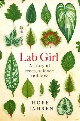 Lab Girl (Hardback)