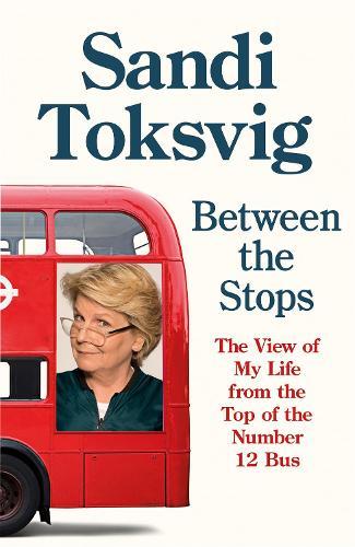 Between the Stops: Autobiography of Sandi Toksvig (Hardback)