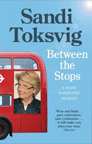 Between the Stops: The View of My Life from the Top of the Number 12 Bus (Paperback)