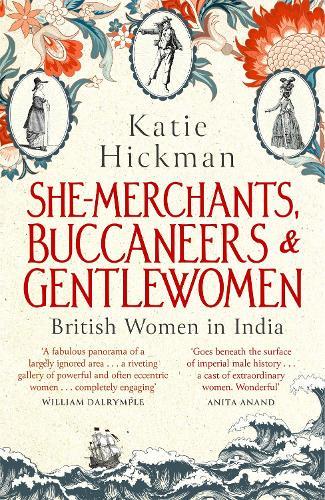She-Merchants, Buccaneers and Gentlewomen: British Women in India (Paperback)