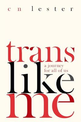 Trans Like Me: A Journey for All of Us (Paperback)