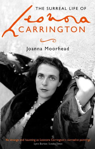 The Surreal Life of Leonora Carrington (Paperback)