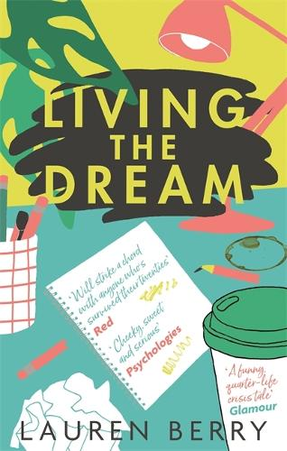 Living the Dream: A millennial tale about friendship, creative jobs and a quarter-life crisis (Paperback)