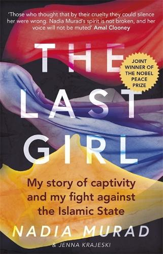 The Last Girl: My Story of Captivity and My Fight Against the Islamic State (Paperback)