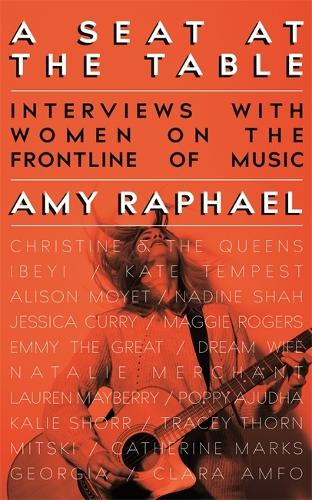 A Seat at the Table: Interviews with Women on the Frontline of Music (Paperback)