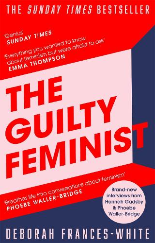 The Guilty Feminist: From our noble goals to our worst hypocrisies (Paperback)