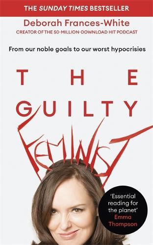 The Guilty Feminist (Hardback)