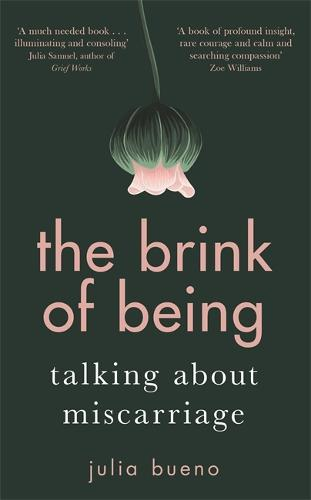 The Brink of Being: Talking About Miscarriage (Hardback)