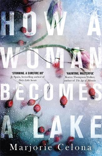 How a Woman Becomes a Lake (Hardback)