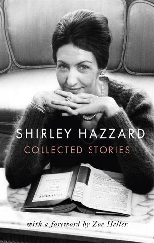 The Collected Stories of Shirley Hazzard (Hardback)