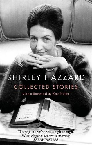 The Collected Stories of Shirley Hazzard (Paperback)