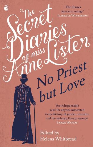 The Secret Diaries of Miss Anne Lister - Vol.2: No Priest But Love - Virago Modern Classics (Paperback)