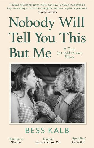 Nobody Will Tell You This But Me: A True (as told to me) Story (Paperback)