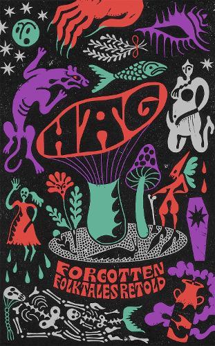Hag: Forgotten Folktales Retold (Hardback)