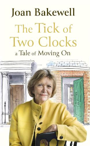 The Tick of Two Clocks: A Tale of Moving On (Hardback)
