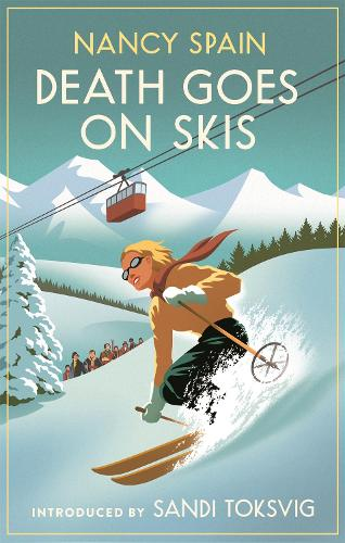 Death Goes on Skis by Nancy Spain, Sandi Toksvig | Waterstones