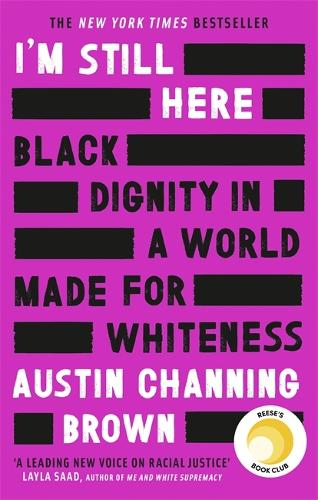 I'm Still Here: Black Dignity in a World Made for Whiteness (Paperback)