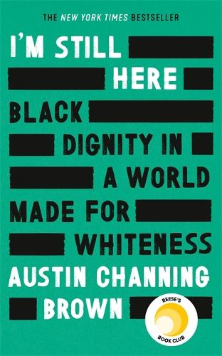 I'm Still Here: Black Dignity in a World Made for Whiteness (Hardback)