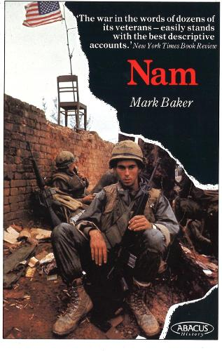 Nam: The Vietnam War in the Words of the Men and Women Who Fought There (Paperback)