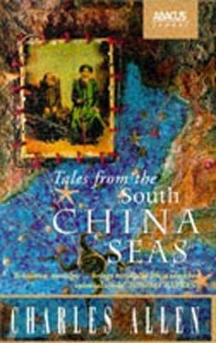 Tales From The South China Seas: Images of the British in South East Asia in the Twentieth Century (Paperback)