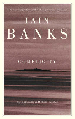 Complicity: 'A very good thriller' (Glasgow Herald) (Paperback)