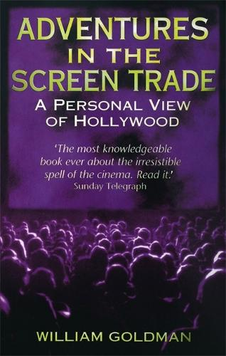 Adventures in the Screen Trade: A Personal View of Hollywood (Paperback)