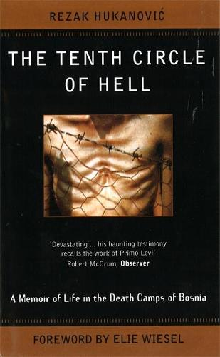 The Tenth Circle of Hell: A Memoir of Life in the Death Camps of Bosnia (Paperback)