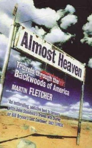 Almost Heaven: Travels Through the Backwoods of America (Paperback)