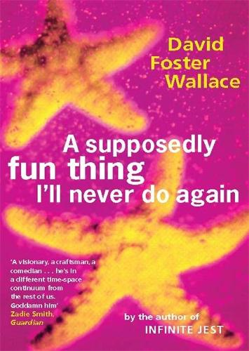 A Supposedly Fun Thing I'll Never Do Again (Paperback)