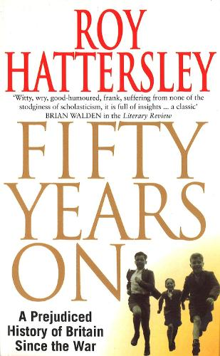 50 Years On: A Prejudiced History of Britain Since the War (Paperback)