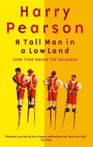 A Tall Man In A Low Land: Some Time Among the Belgians (Paperback)