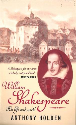 William Shakespeare: His Life and Work (Paperback)