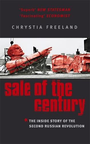 Sale Of The Century: The Inside Story of the Second Russian Revolution (Paperback)