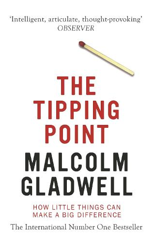 the tipping point by malcolm gladwell waterstones the tipping point how little things can make a big difference paperback