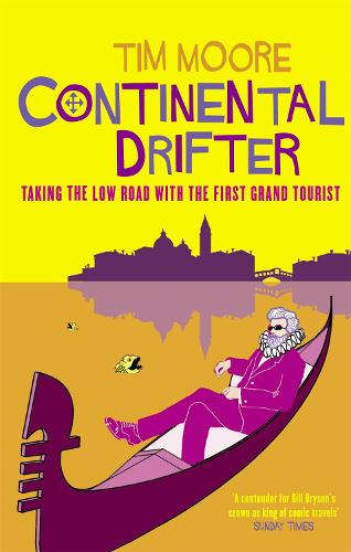 Continental Drifter: Taking the Low Road with the First Grand Tourist (Paperback)