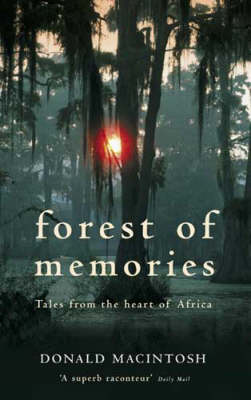 Forest of Memories: Tales from the Heart of Africa (Paperback)