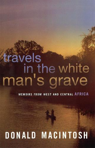 Travels In The White Man's Grave (Paperback)
