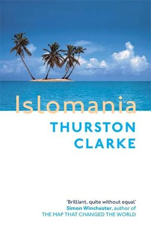 Islomania: A Journey Among the Last Real Islands (Paperback)