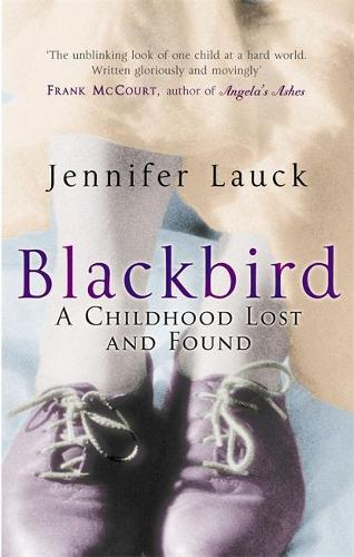 Blackbird: A Childhood Lost (Paperback)