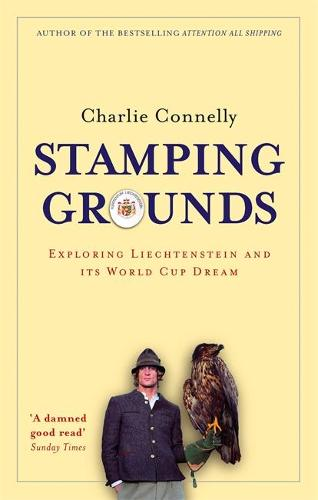 Stamping Grounds: Exploring Liechtenstein and its World Cup Dream (Paperback)