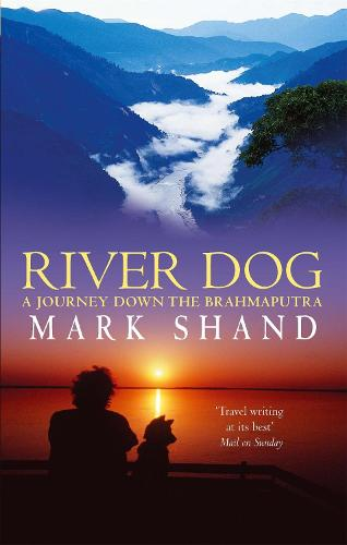 River Dog: A Journey Down the Brahmaputra (Paperback)